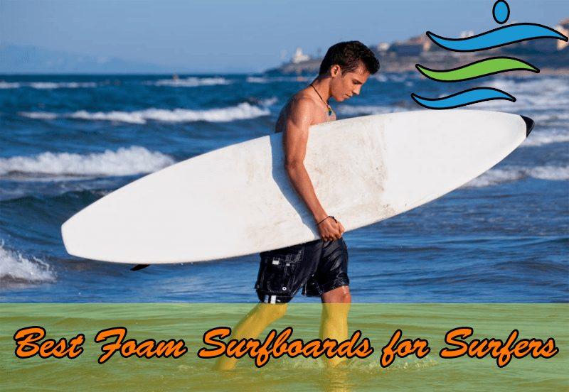 Best Foam Surfboards for Surfers