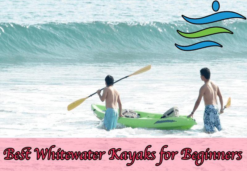 Best Whitewater Kayaks for Beginners