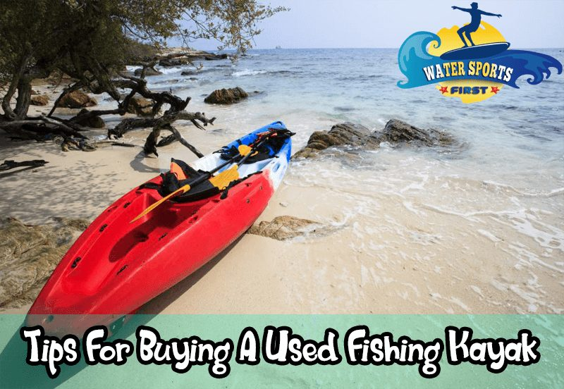 Tips For Buying A Used Fishing Kayak
