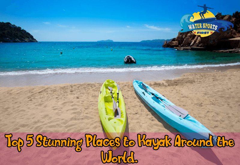 Places to Kayak Around the World